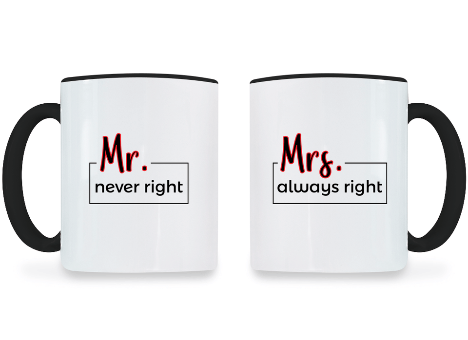 Mr. Never Right and Mrs. Always Right - Couple Coffee Mugs