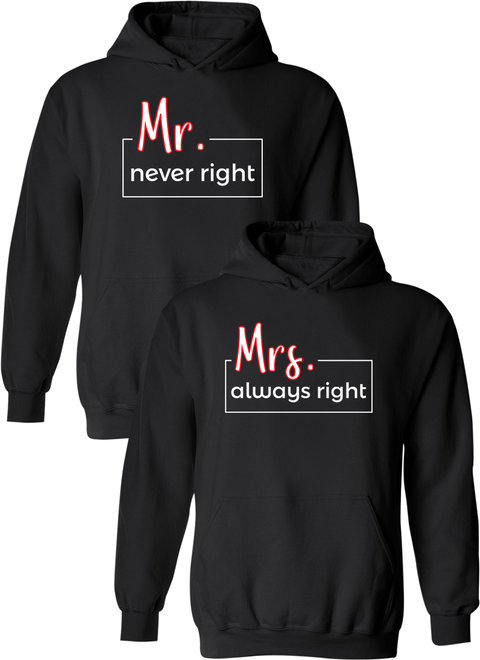 Mr. Never Right & Mrs. Always Right Matching Couple Hoodies