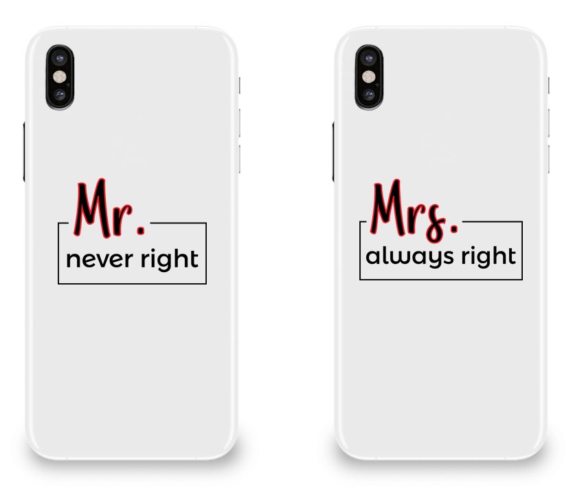 Mr. Never Right & Mrs. Always Right - Couple Matching iPhone X Cases