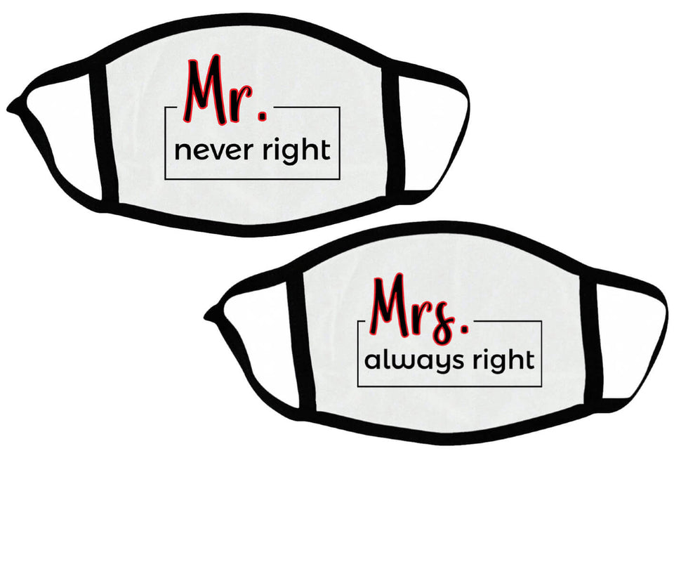 Mr. Never Right & Mrs. Always Right - Couple Face Masks
