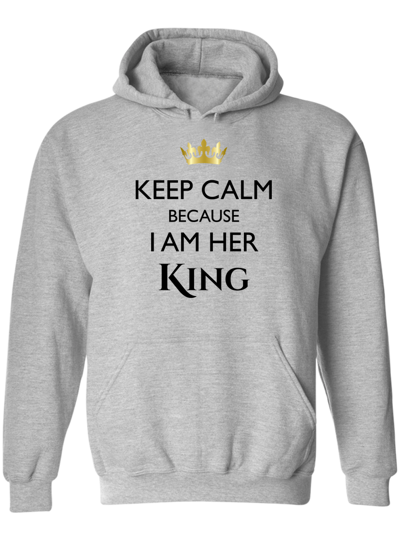 493317accc Keep Calm I Am Her King & His Queen - Couple Hoodies – Couples Apparel