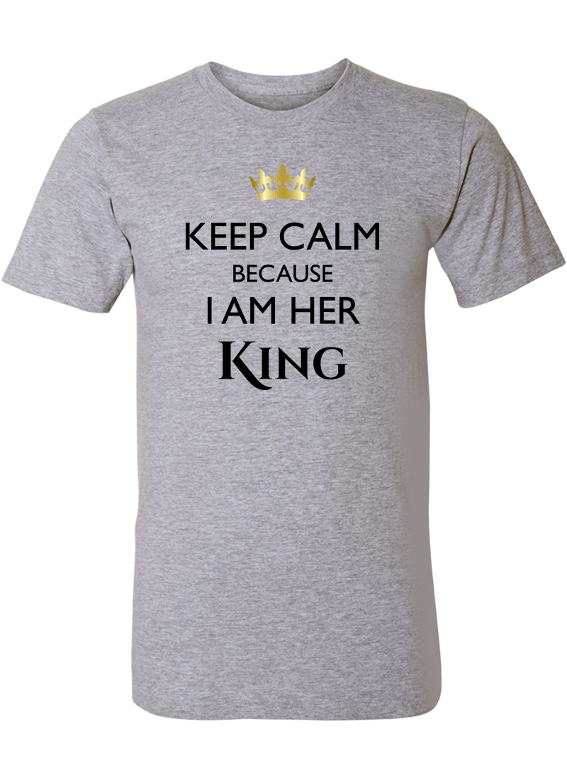 Keep Calm I Am Her King & His Queen - Couple Shirts
