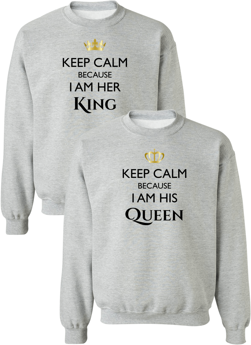 Keep Calm I Am Her King & His Queen Couple Matching Sweatshirts