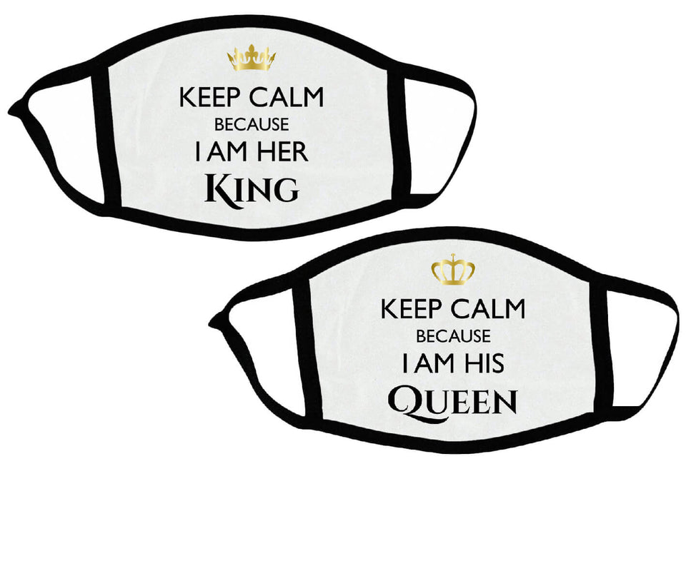 Keep Calm I Am Her King & His Queen - Couple Face Masks
