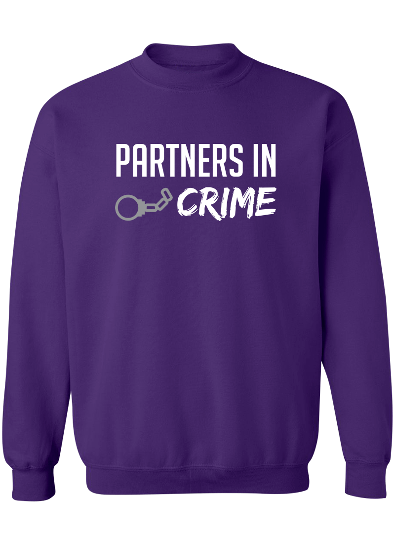 Partners In Crime Best Friend - BFF Sweatshirts