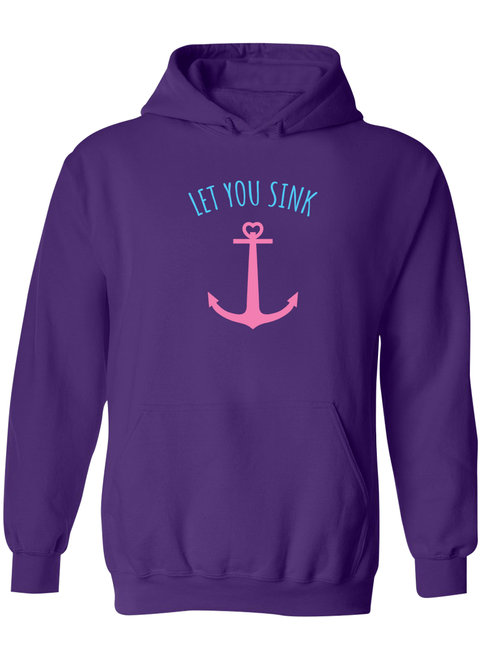 I Will Never Let You Sink Best Friend - BFF Hoodies