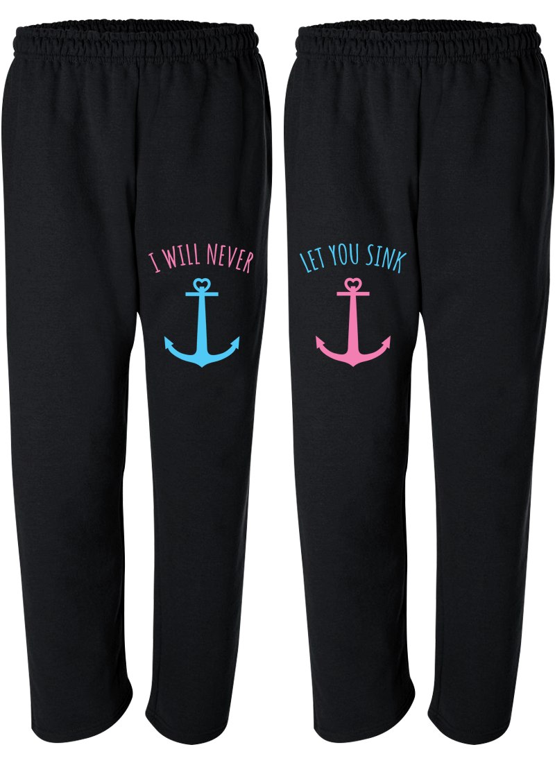 I Will Never Let You Sink Best Friend - BFF Matching Sweatpants