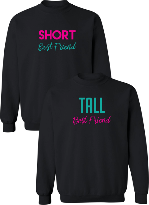 Short & Tall Best Friend - BFF Sweatshirts