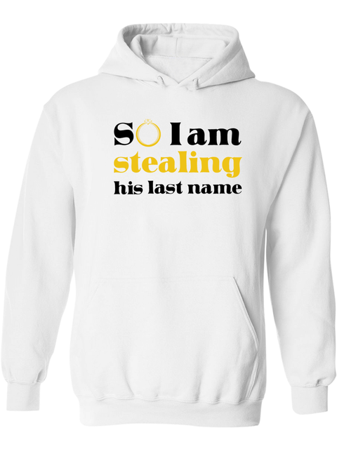 I Stole Her Heart & So I Am Stealing His Last Name - Couple Hoodies