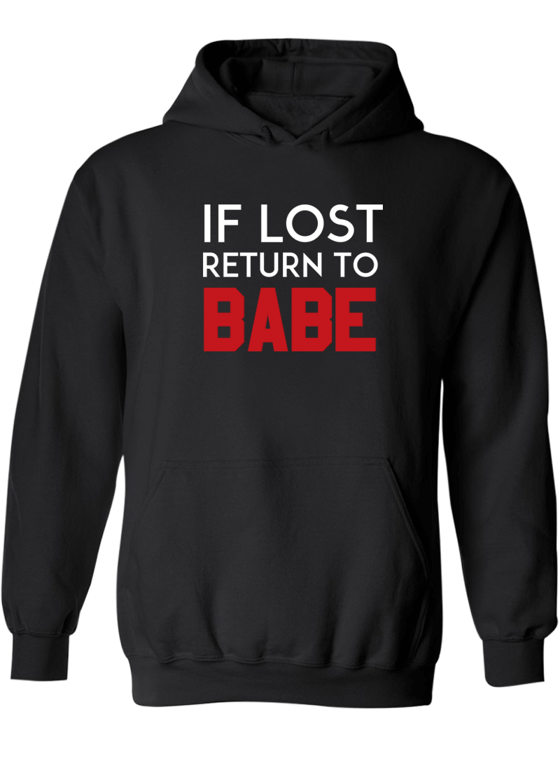 If Lost Return To Babe & I Am Babe - Couple Hoodies