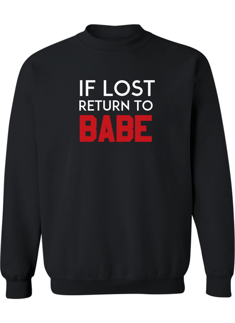 If Lost Return To Babe & I Am Babe - Couple Sweatshirts