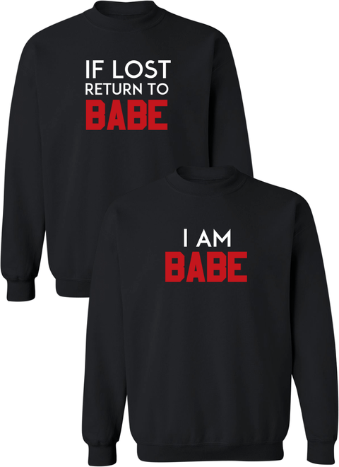 If Lost Return To Babe & I Am Babe Couple Matching Sweatshirts