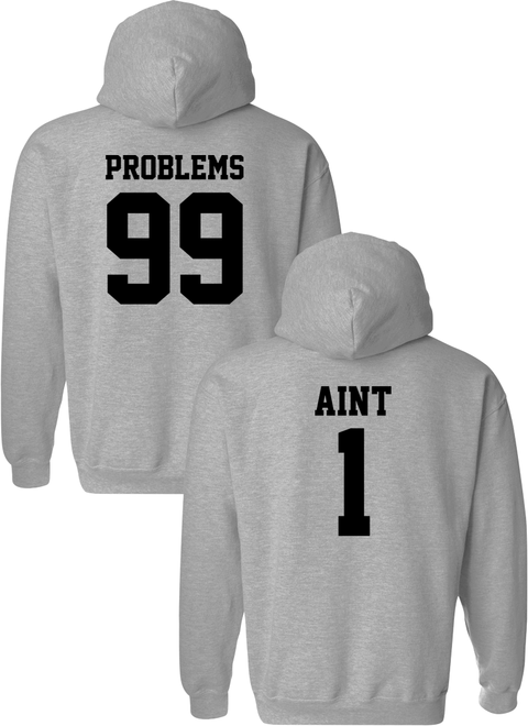 Problems 99 & Aint 1 Matching Couple Hoodies