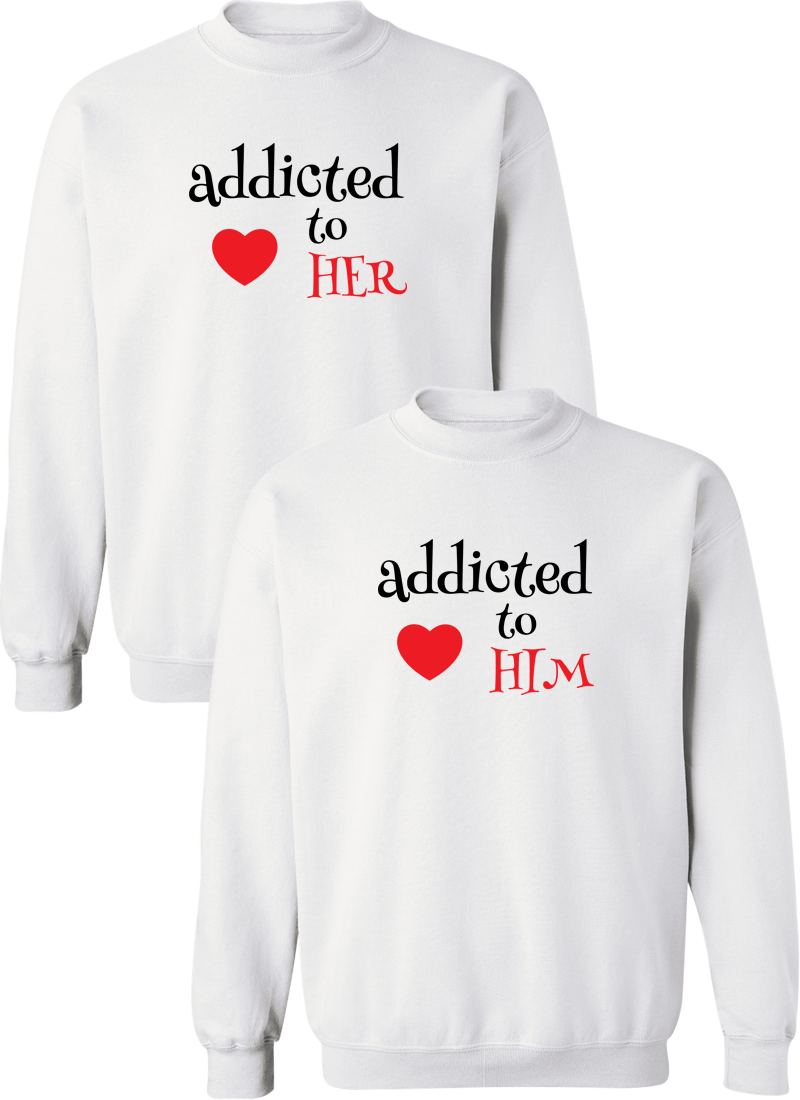 Addicted To Her & Him Couple Matching Sweatshirts