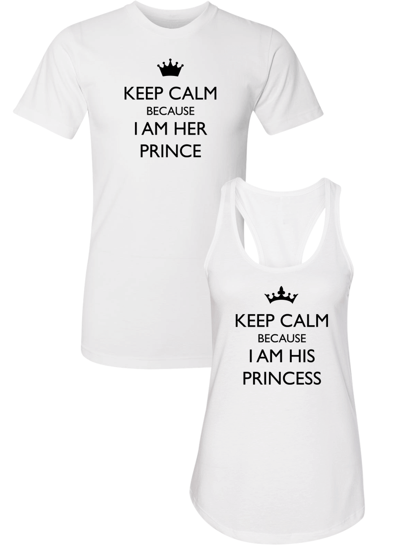 Keep Calm Because I Am Her Prince & His Princess - Couple Shirt Racerback