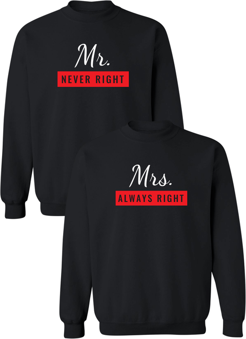 Mr. Never Right & Mrs. Always Right Couple Matching Sweatshirts