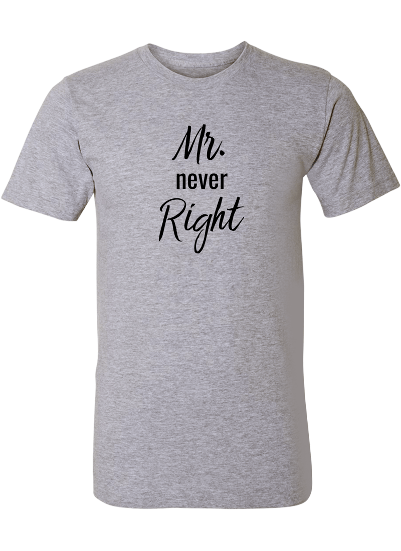 Mr. Never Right & Mrs. Always Right - Couple Shirt & Racerback