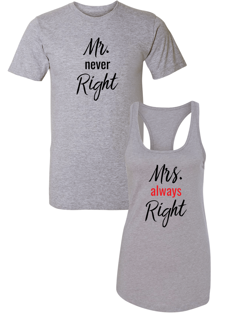 Mr. Never Right & Mrs. Always Right - Couple Shirt Racerback
