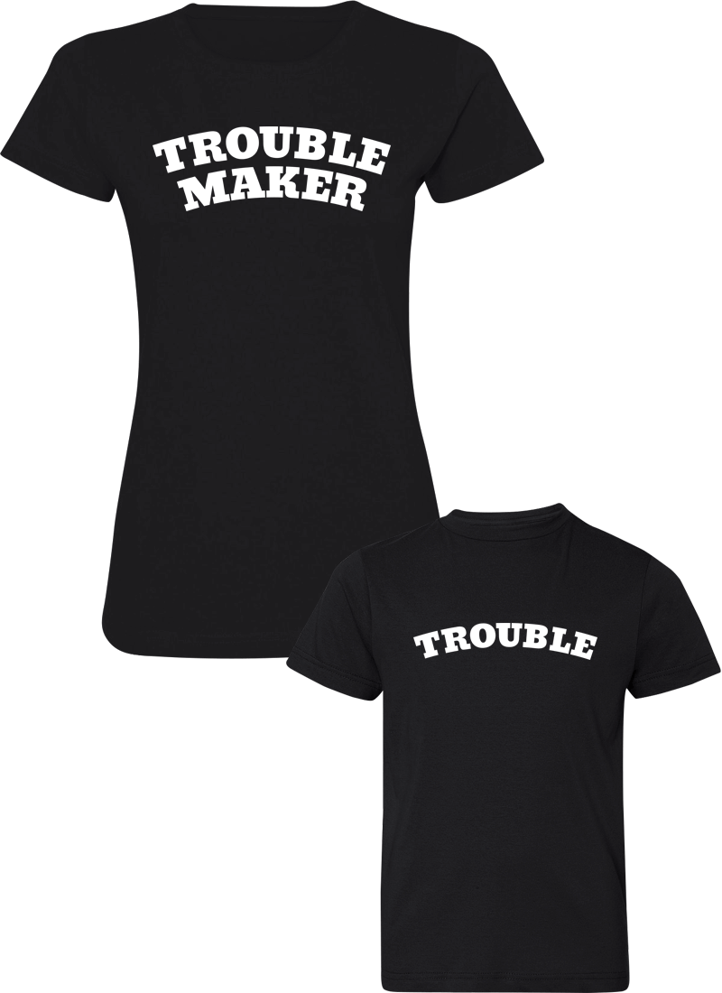 Trouble Maker & Trouble - Mom & Kid Shirts - Family Shirts