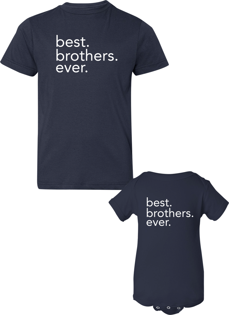 Best Brothers Ever - Brother Shirts - Family Shirts