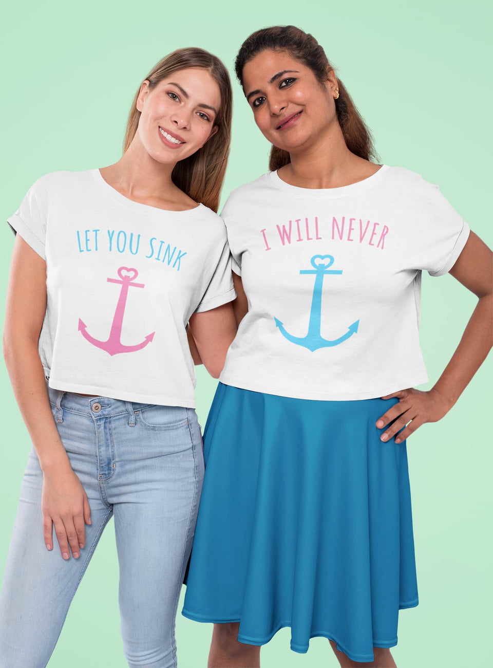 I Will Never Let You Sink Best Friend - BFF Shirts