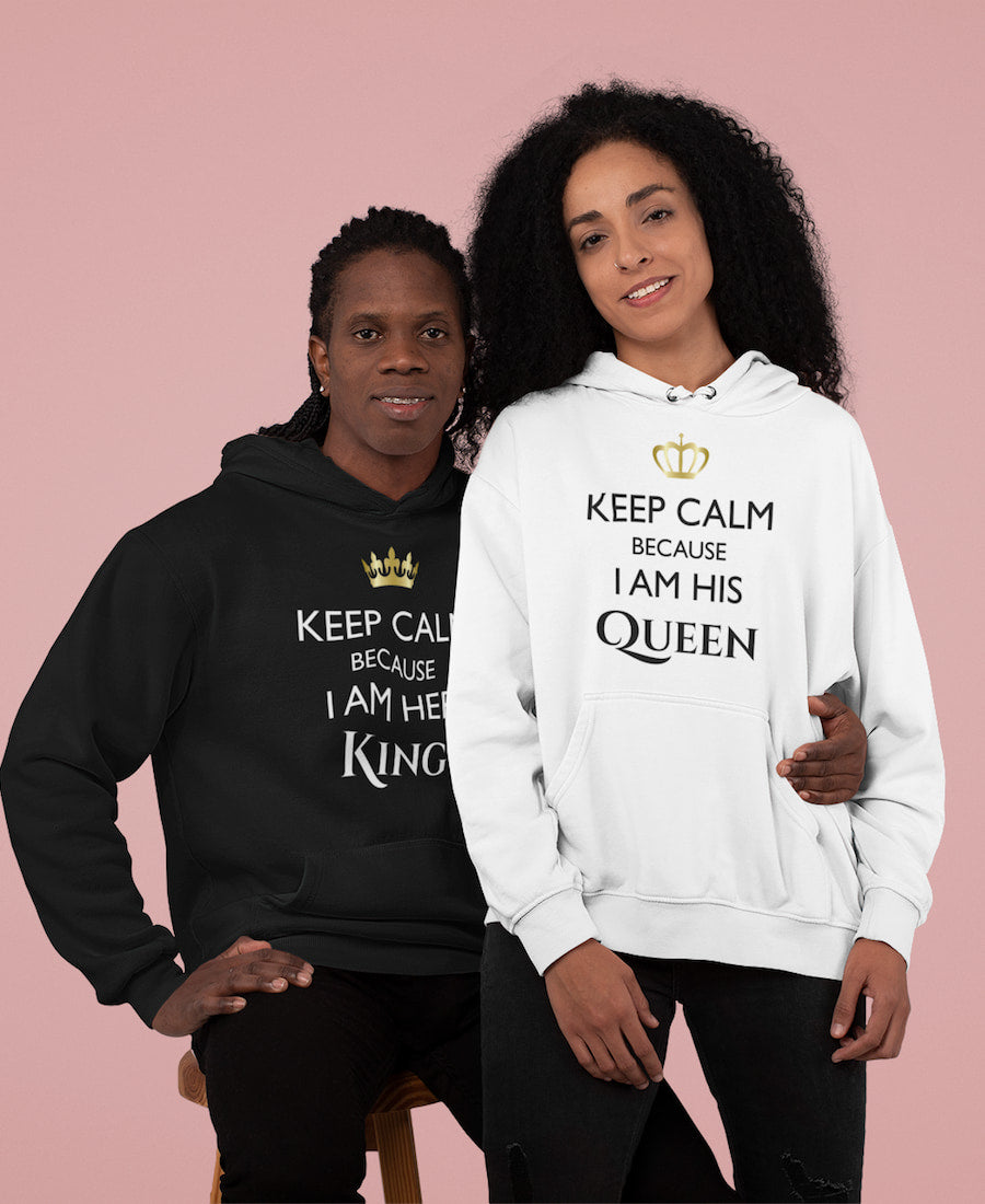 Keep Calm I Am Her King & His Queen - Couple Hoodies