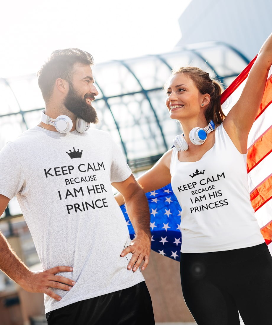 Keep Calm Because I Am Her Prince & His Princess - Couple Shirt & Racerback