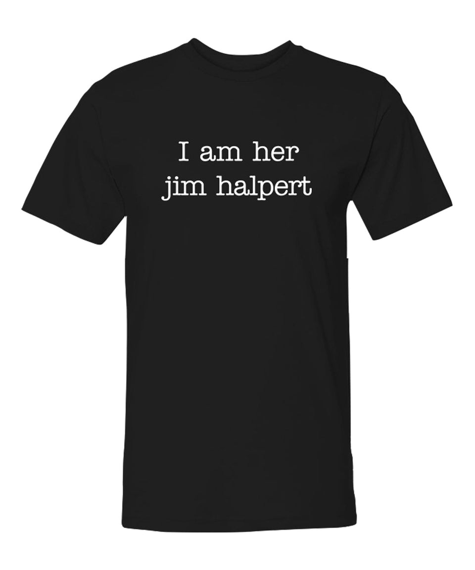 I Am Her Jim Halpert & His Pam Beesly - Couple Shirts