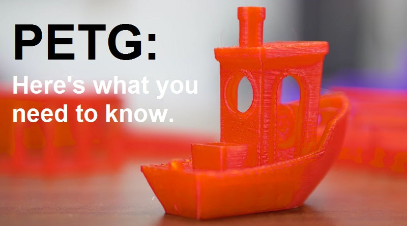PETG Filament - Here's what you need to know