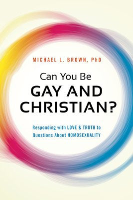 Gay and Christian?: Responding With Love and Truth to Questions About Homosexuality - Michael L. Brown