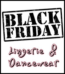 Black Friday Lingerie and Dancewear