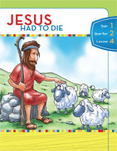 Y1Q2L04 - Jesus Had to Die