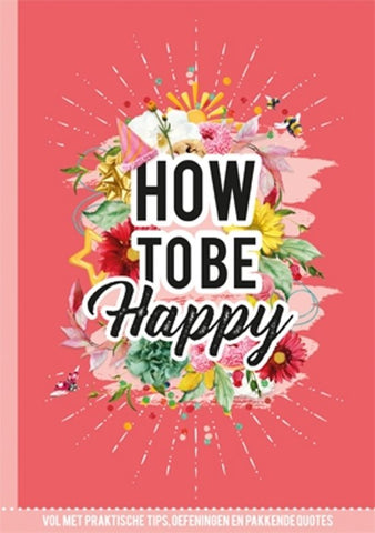 Boek How To Be Happy 9789463542999