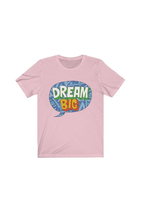Dream Big T-Shirt - T-shirts - NIGEL MARK