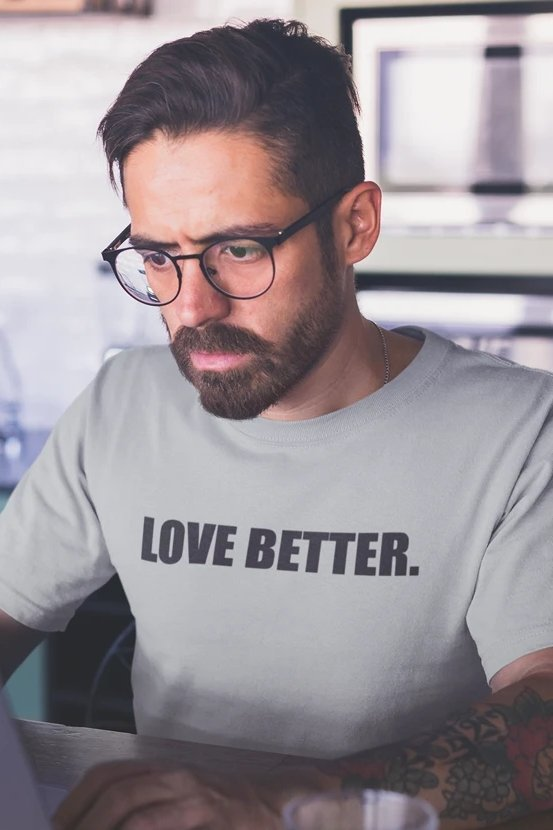 Love Better T-Shirt - T-shirts - NIGEL MARK