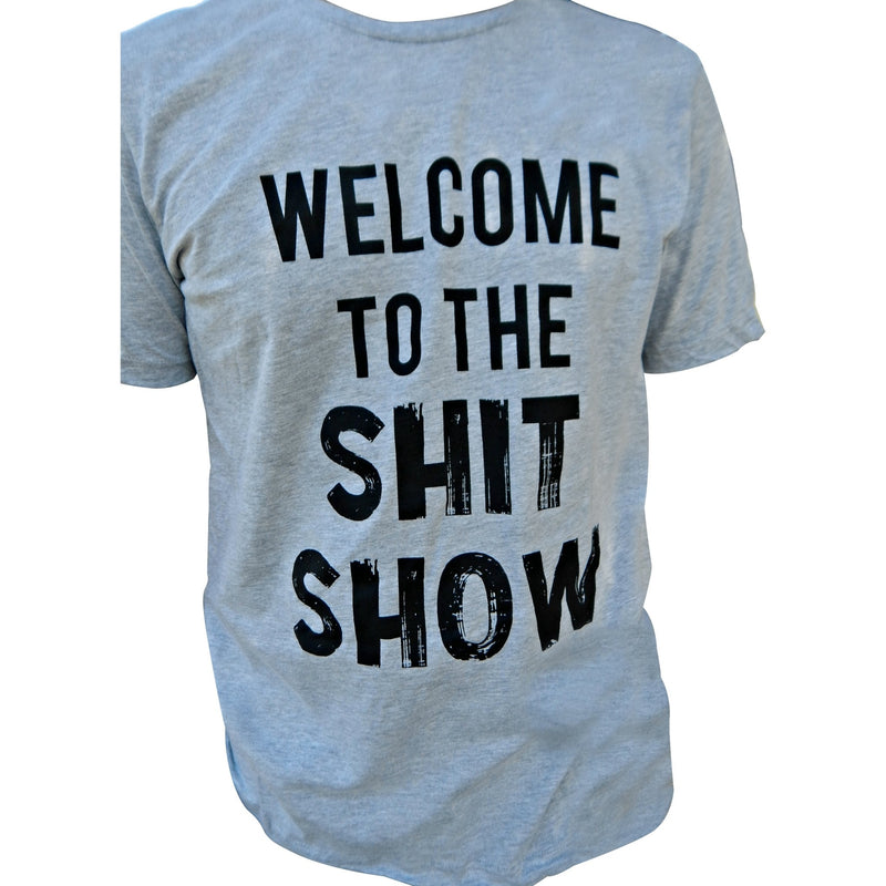 Welcome to the Shit Show tee - MEN TOPS - NIGEL MARK