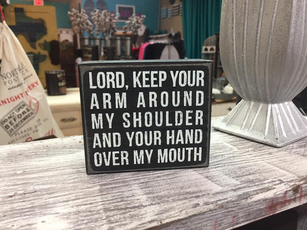 Box Sign - Lord Keep Your Hand Over My Mouth
