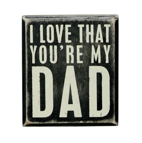 Box  Sign - I Love That You're My Dad