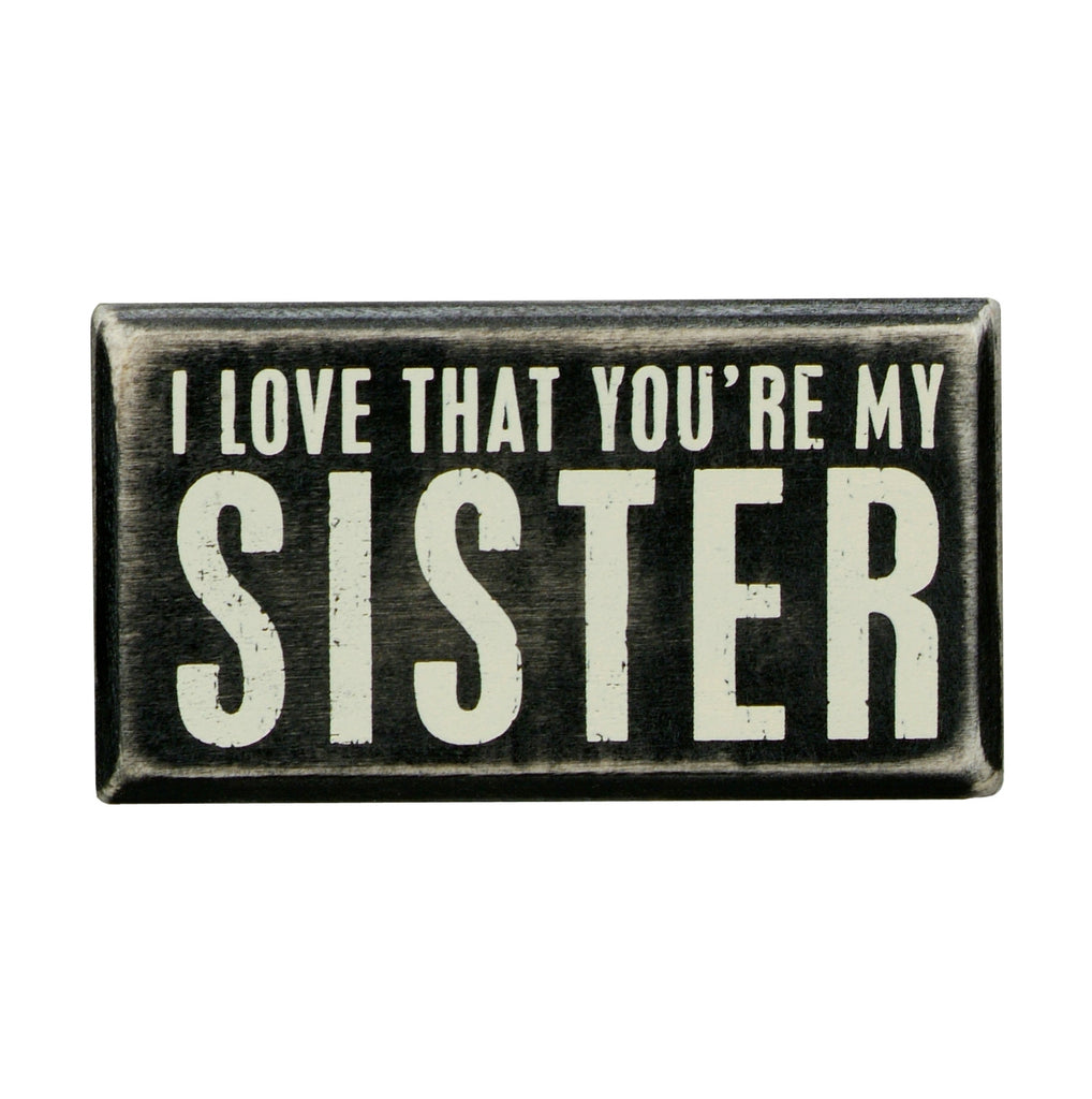 Box Sign - My Sister