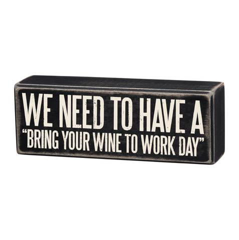 Box Sign - Wine To Work