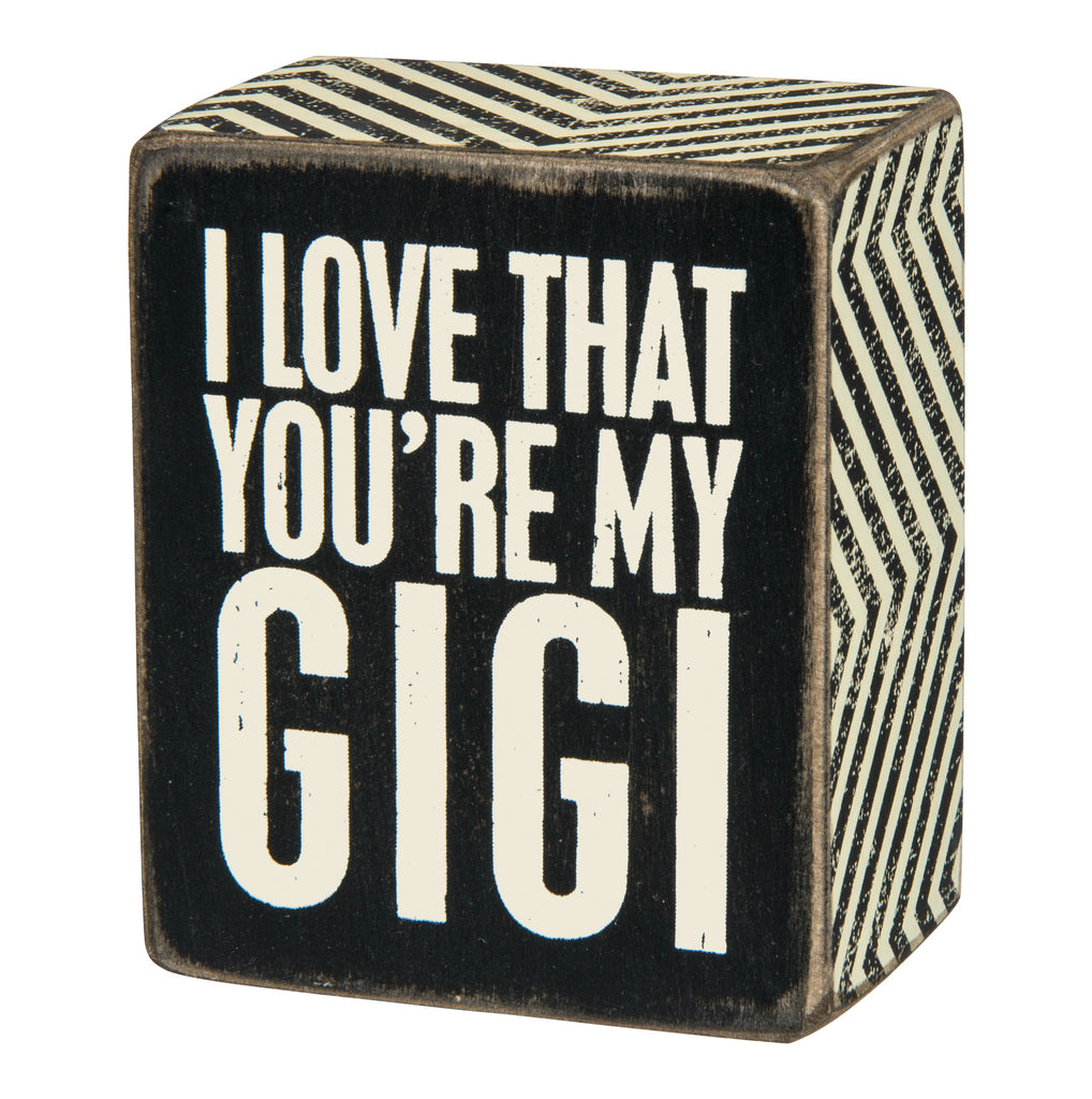 Box Sign - I Love That You're My Gigi