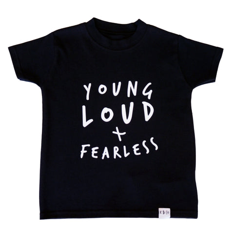 Young, Loud & Fearless T-Shirt