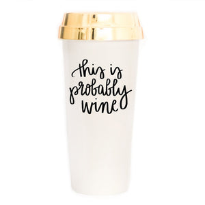 Sweet Water Decor - This is Probably Wine Gold Travel Mug