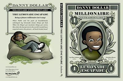 Danny Dollar Millionaire Extraordinaire: The Lemonade Escapade