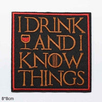 I Drink And I Know Things Iron On Patch Sew On Patch Embroidered Badge Embroidery Applique Motif