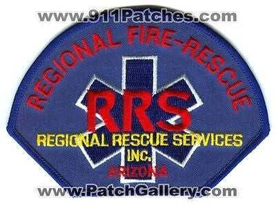 Regional Fire Rescue Services Inc RRS Department Dept FD EMS Patch Arizona AZ