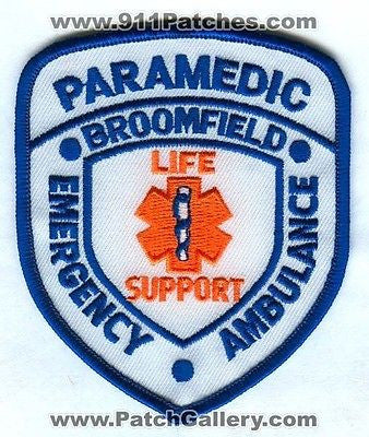 Broomfield Emergency Ambulance Life Support Paramedic EMS Fire Patch Colorado CO SKUB3