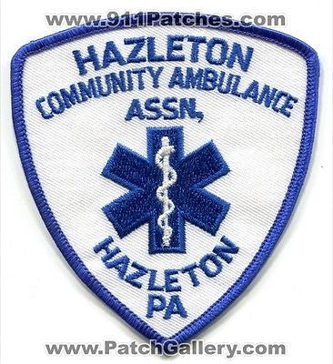 Hazleton Community Ambulance Association EMS EMT Fire Patch Pennsylvania PA - SKU84