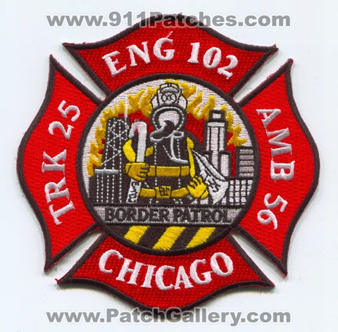 Chicago Fire Department Engine 102 Truck 25 Ambulance 56 Patch Illinois IL