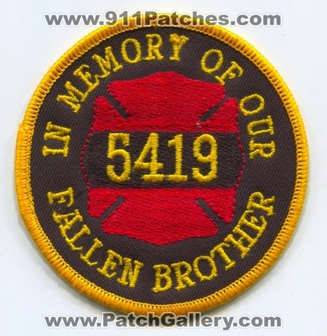 In Memory of Our Fallen Brother 5419 Fire Department Patch Unknown State